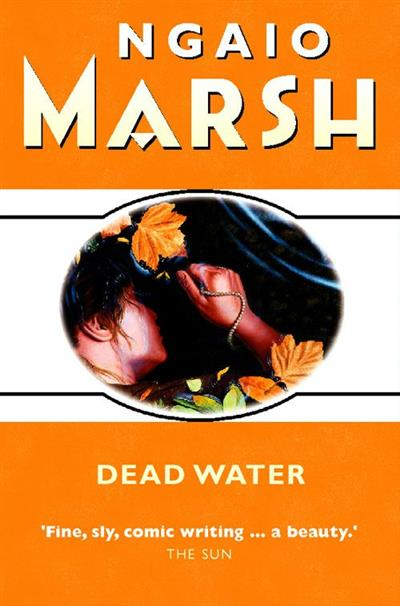 Dead Water (The Ngaio Marsh Collection)