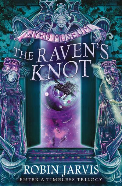 The Raven's Knot (Tales from the Wyrd Museum, Book 2)