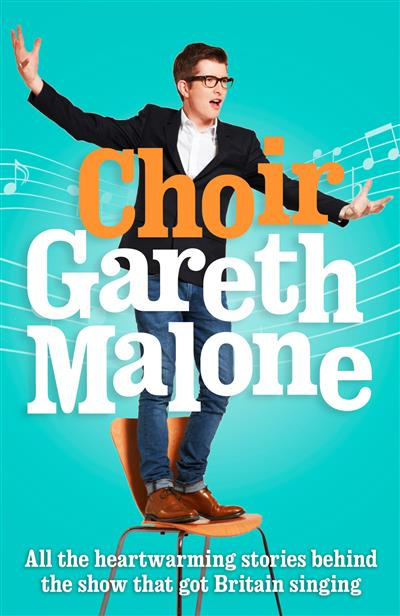 Choir: Gareth Malone