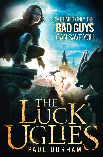 The Luck Uglies (The Luck Uglies, Book 1)