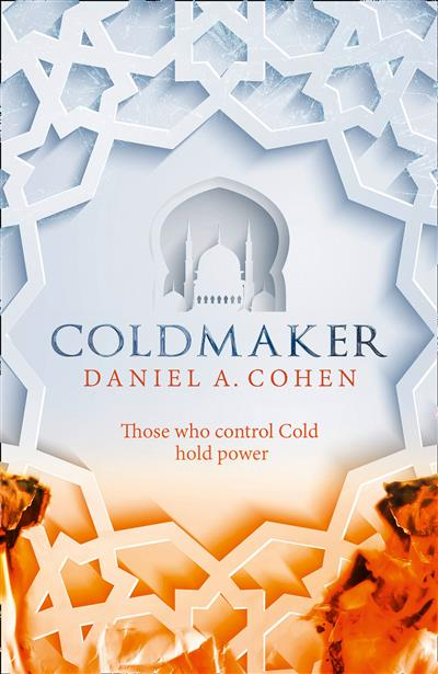 Coldmaker: Those who control Cold hold the power (The Coldmaker Saga, Book 1)