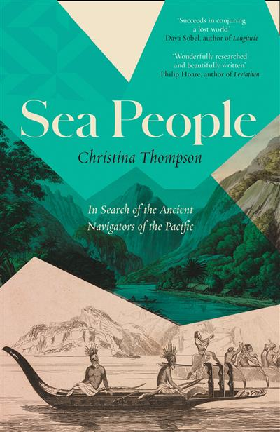 Sea People: In Search of the Ancient Navigators of the Pacific