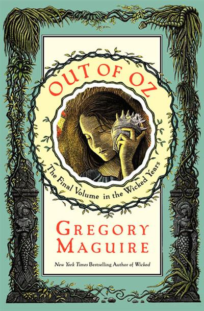 Out of Oz: The Final Volume in the Wicked Years
