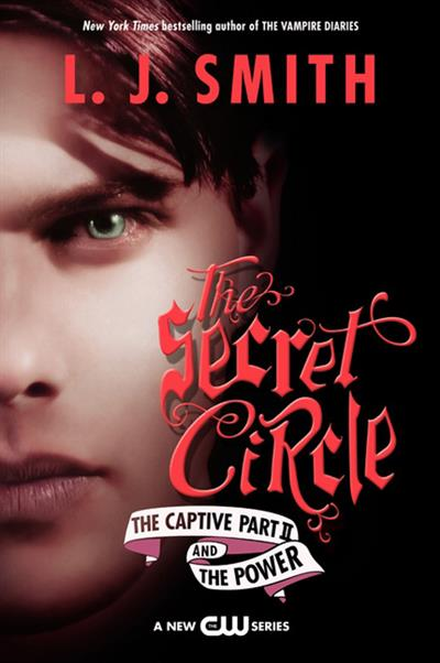 The Secret Circle: The Captive Part II and The Power