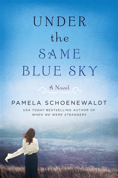 Under the Same Blue Sky: A Novel