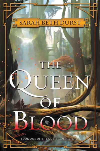 The Queen of Blood: Book One of The Queens of Renthia