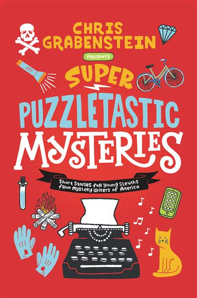Super Puzzletastic Mysteries: Short Stories for Young Sleuths from?Mystery Writers of America