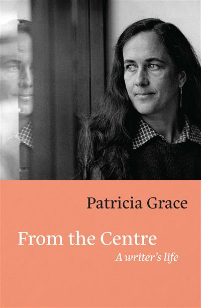 From the Centre: A Writer's Life