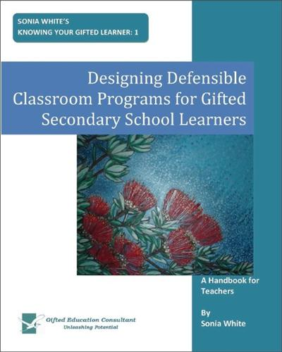 Designing Defensible Classroom Programs for Gifted Secondary School Learners: A Handbook for Teachers
