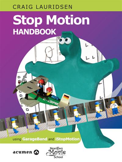 Stop Motion Handbook: Using GarageBand and iStopMotion
