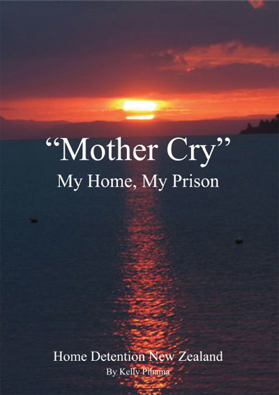 Mother Cry, My Home My Prison, Home Dentention New Zealand