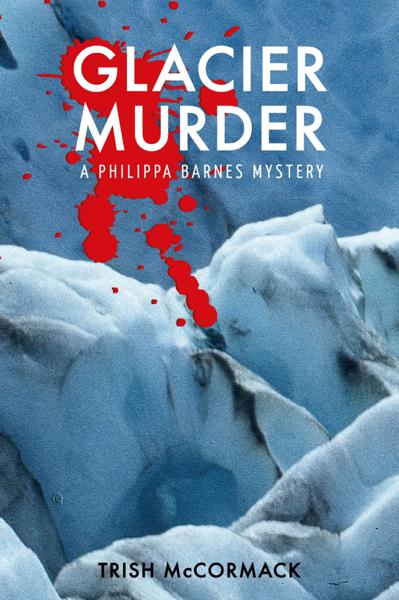 Glacier Murder A Philippa Barnes mystery