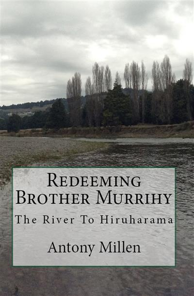 Redeeming Brother Murrihy: The River to Hiruharama