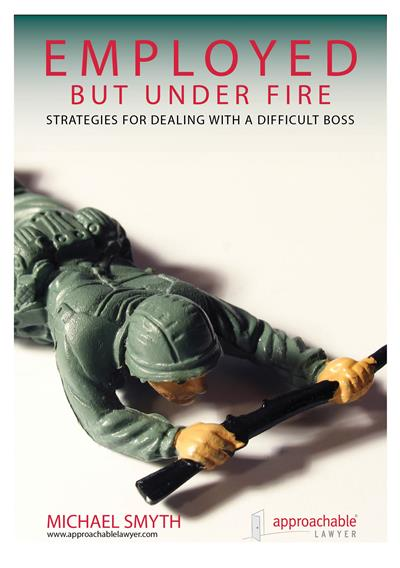 Employed But Under Fire: Strategies For Dealing With A Difficult Boss