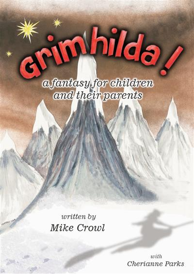 Grimhilda! - a fantasy for children and their parents