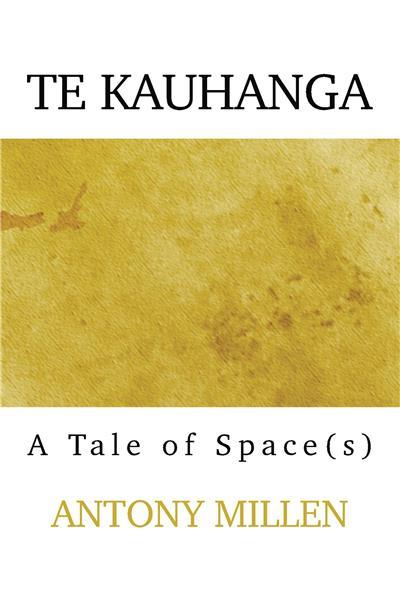 Te Kauhanga: A Tale of Space(s)