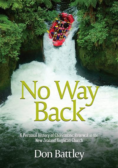 No Way Back: A personal history of Charismatic Renewal in the New Zealand Anglican Church