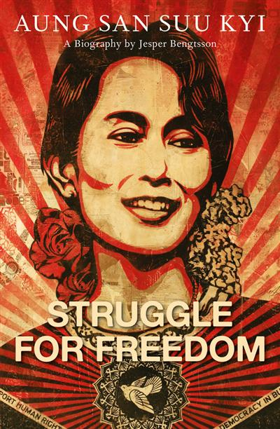 Struggle for Freedom: Aung San Suu Kyi - A Biography