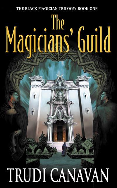 Magician' s Guild - Black Magician Trilogy