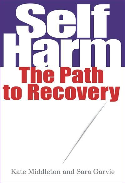 Self Harm: The Path to Recovery