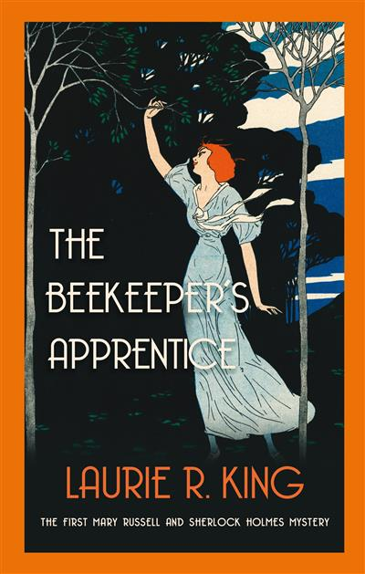 The Beekeeper's Apprentice: Introducing Mary Russell and Sherlock Holmes