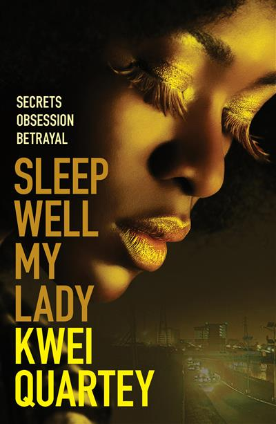 Sleep Well, My Lady: The unputdownable Ghanaian crime novel