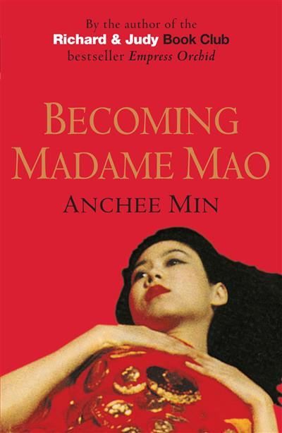 Becoming Madame Mao: From the author of the international bestseller Empress Orchid