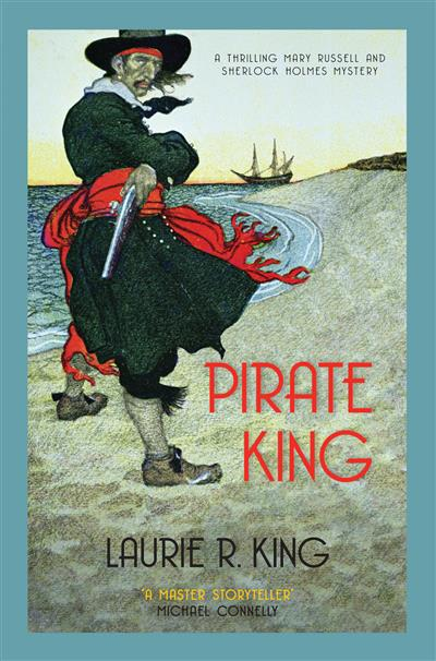 Pirate King: A thrilling mystery for Mary Russell and Sherlock Holmes