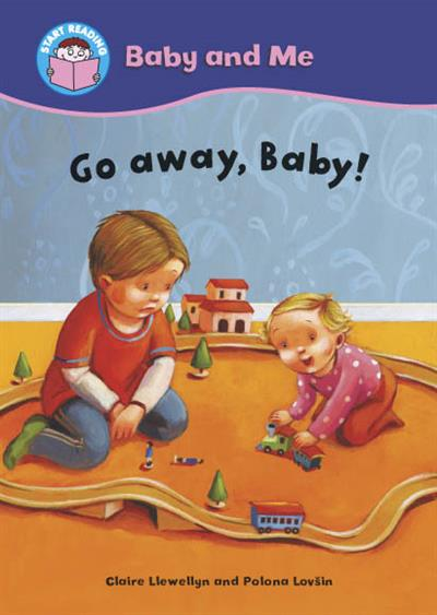 Start Reading: Baby and Me: Baby and Me: Go away, Baby!