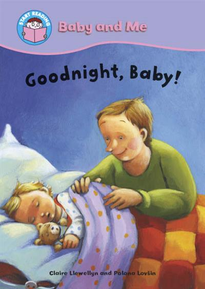 Start Reading: Baby and Me: Baby and Me: Goodnight, Baby!