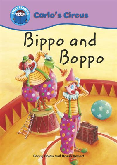 Start Reading: Carlo`s Circus: Carlo's Circus: Bippo Boppo