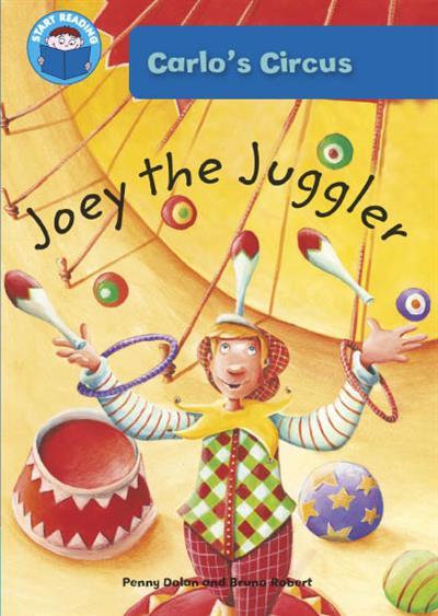 Start Reading: Carlo`s Circus: Carlo's Circus: Joey The Juggler