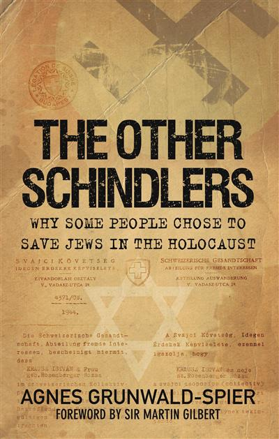 The Other Schindlers: Why Some People Chose to Save Jews in the Holocaust