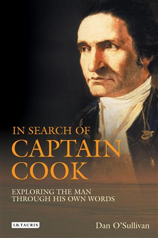 In Search of Captain Cook: Exploring the Man Through His Own Words
