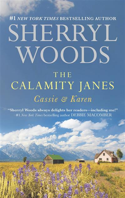The Calamity Janes: Cassie & Karen/Do You Take This Rebel?/Courting The Enemy
