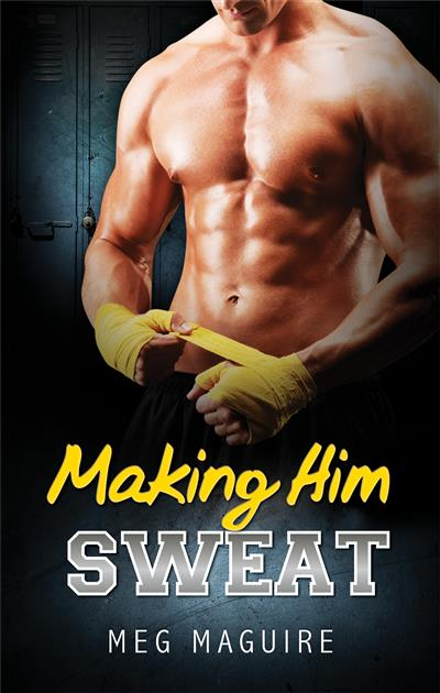 Making Him Sweat