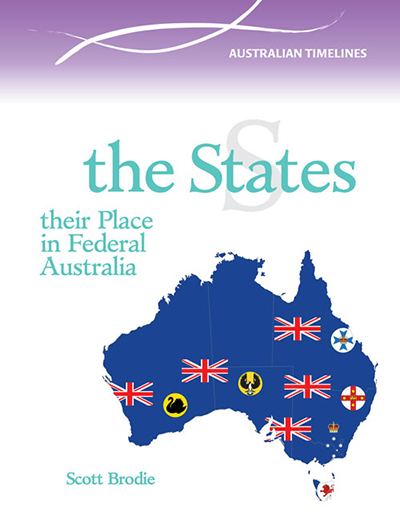 The States; Their Part in Federal Australia