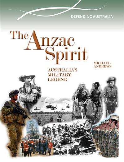The Anzac Spirit: Australia's Military Legend