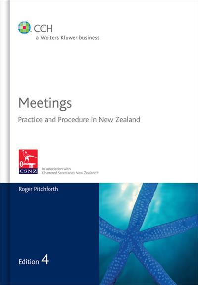 Meetings: Practice and Procedure in New Zealand - 4th Edition Meetings: Practice and Procedure in New Zealand - 4th Edition