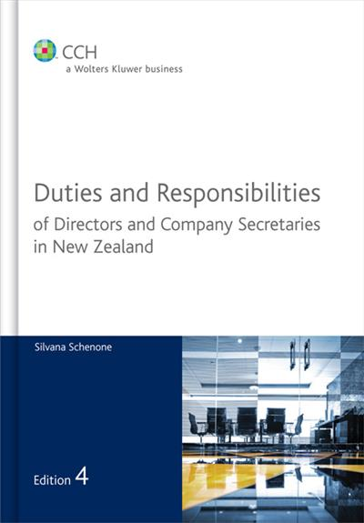 Duties and Responsibilities of Directors and Company Secretaries in New Zealand (4th Edition)