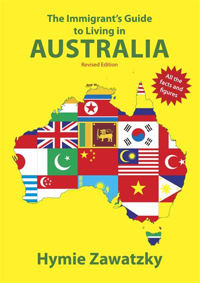 The Immigrant's Guide to Living in Australia