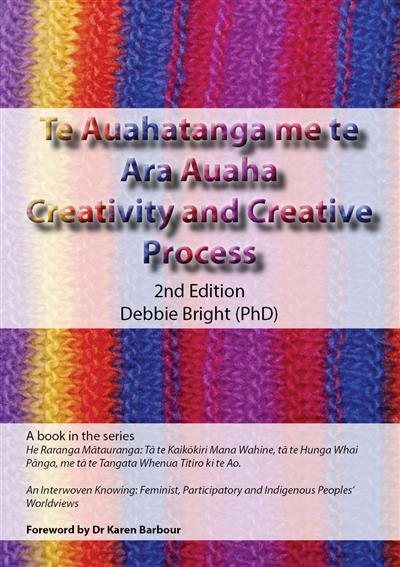 Te Auahatanga me te Ara Auaha Creativity and Creative Process,