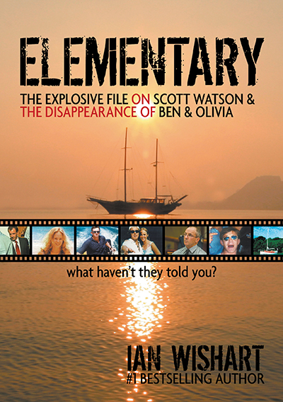 Elementary: The Explosive File On Scott Watson And The Disappearance Of Ben & Olivia: What Haven't They Told You?