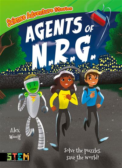 Science Adventure Stories: Agents of N.R.G.: Solve the Puzzles, Save the World!