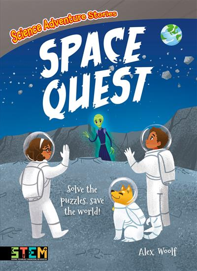 Science Adventure Stories: Space Quest: Solve the Puzzles, Save the World!