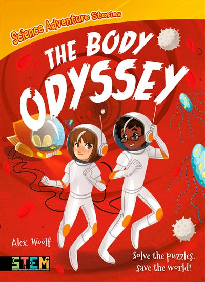 Science Adventure Stories: The Body Odyssey: Solve the Puzzles, Save the World!