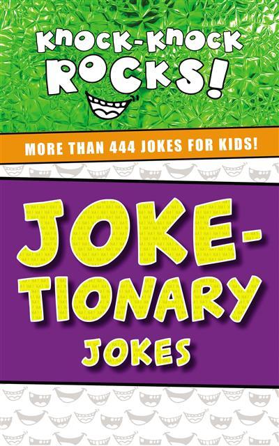 Joke-tionary Jokes: More Than 444 Jokes for Kids