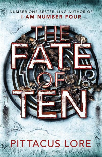 The Fate of Ten: Lorien Legacies Book 6