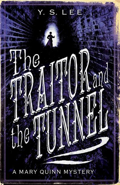 The Traitor and the Tunnel: A Mary Quinn Mystery