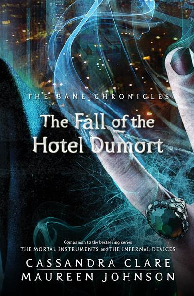 The Bane Chronicles 7: The Fall of the Hotel Dumort